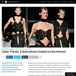 Cyber Trends: 5 Subcultures on the Internet