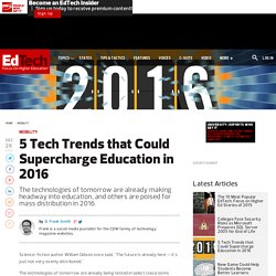 5 Tech Trends that Could Supercharge Education in 2016