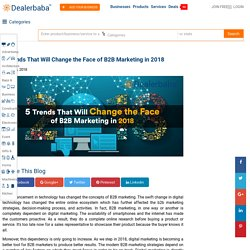 5 Trends That Will Change the Face of B2B Marketing in 2018