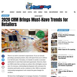 Top CRM Trends for Retailers Business Opportunities