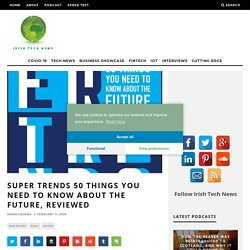 Super Trends 50 Things You Need to Know Future, reviewed