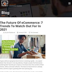7 Trends and Tips to Watch Out for eCommerce in 2021