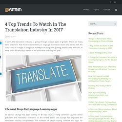 4 Top Trends To Watch In The Translation Industry In 2017