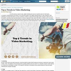 Top 5 Trends in Video Marketing by Amrita Singh