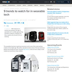 9 trends to watch for in wearable tech