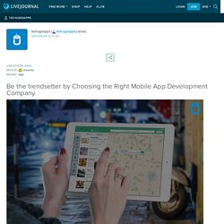 Be the trendsetter by Choosing the Right Mobile App Development Company: techugoapps
