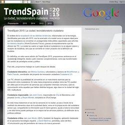 TrendSpain 2015: La ciudad, tecnolaboratorio ciudadano