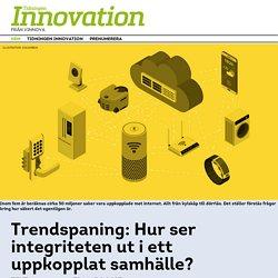 Trendspaning: Hur ser integriteten ut i ett uppkopplat samhälle? – Tidningen Innovation