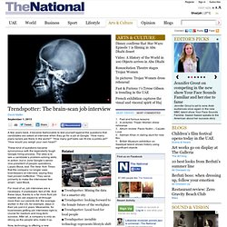 Trendspotter: The brain-scan job interview | The National