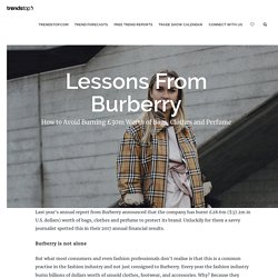 Burnberry - Why Did Burberry Destroy £30m of Bags, Clothes, and Perfume
