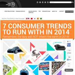 "s Trend Briefing covering ""7 Consumer Trends To Run With In 2014"""