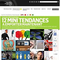 présente 12 MINI TENDANCES qui vont affecter les consommateurs et les entreprises