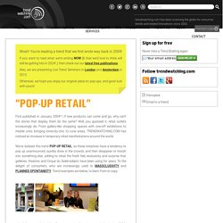 POP-UP RETAIL and POP-UP STORES, another emerging trend from TRENDWATCHING.COM