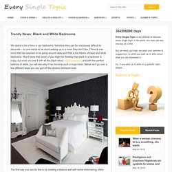Trendy News: Black and White Bedrooms - Every Single Topic