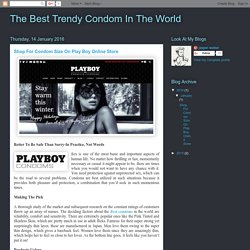 The Best Trendy Condom In The World: Shop For Condom Size On Play Boy Online Store