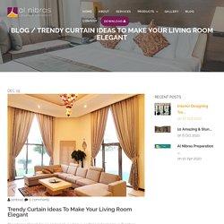 Trendy curtain ideas to make your living room elegant - Al Nibras
