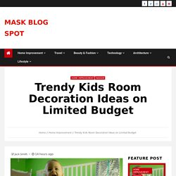 Trendy Kids Room Decoration Ideas on Limited Budget