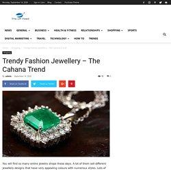 Trendy Fashion Jewellery – The Cahana Trend