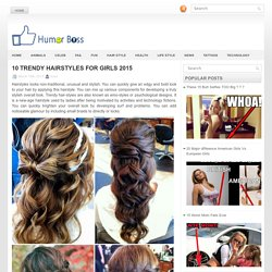 10 Trendy Hairstyles For Girls 2015