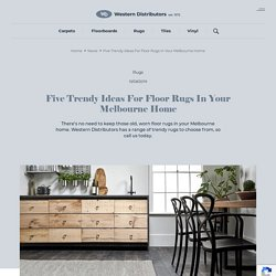 Five Trendy Ideas For Floor Rugs In Your Melbourne Home