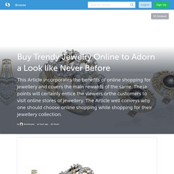 Buy Trendy Jewelry Online to Adorn a Look like Never Before (with image) · Jewelslane