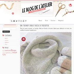 Tuto : trendy châle Loving Embrace de Drops - Le Blog de l'Atelier