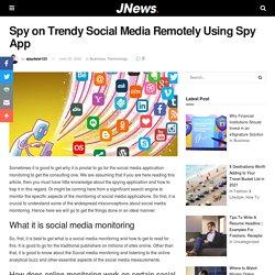Spy on Trendy Social Media Remotely Using Spy App - Tech Wired