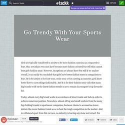 Go Trendy With Your Sports Wear