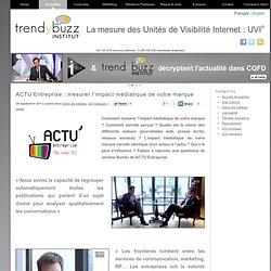 ACTU'Entreprise : mesurer l'impact médiatique de votre marque