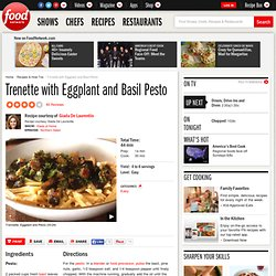 Trenette with Eggplant and Basil Pesto Recipe : Giada De Laurentiis