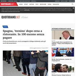 Spagna, 'trenino' dopo cena a ristorante. In 100 escono senza pagare - Esteri - quotidiano.net