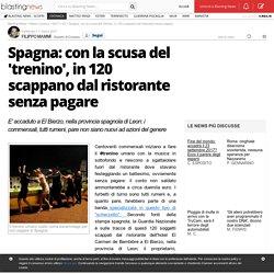 Spagna: con la scusa del 'trenino', in 120 scappano dal ristorante senza pagare