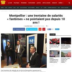 """Montpellier : une trentaine de salariés """"fantômes"""" ne pointaient pas depuis 10 ans. Le préjudice est estimé à 10 millions d'euros !"""