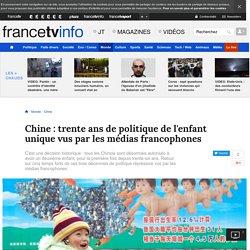 Chine : trente ans de politique de l'enfant unique [ressource]