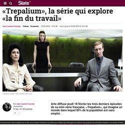 «Trepalium», la série qui explore «la fin du travail»