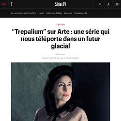"""""""Trepalium"""" sur Arte : une série qui nous téléporte dans un futur glacial"""
