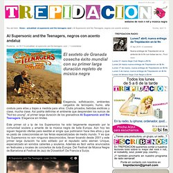 Al Supersonic and the Teenagers, negros con acento andaluz
