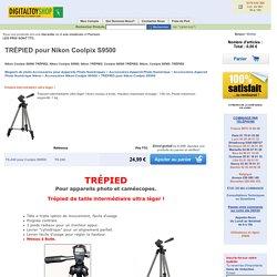 TRÉPIED pour Nikon Coolpix S9500