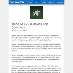 Trepo Apk V3.0 Movies App Download