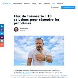 Flux de trésorerie : 10 solutions pour résoudre les problèmes - Agicap