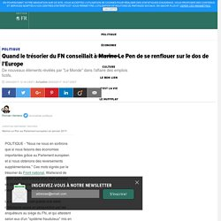 Quand le trésorier du FN conseillait à Marine Le Pen de se renflouer sur le dos de l'Europe