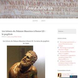 Les trésors du Palazzo Massimo à Rome (2) : le pugiliste – Roma Aeterna