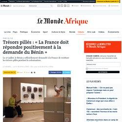Trésors pillés: «La France doit répondre positivement à la demande du Bénin»