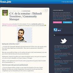 C.V. de la semaine : Thibault Tressières / Community Manager