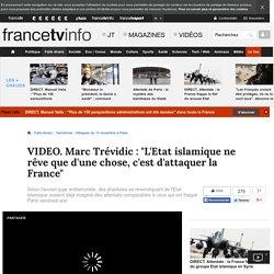 """Marc Trévidic : """"L'Etat islamique ne rêve que d'une chose, c'est d'attaquer la France"""""""