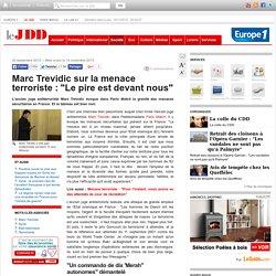 """Marc Trevidic sur la menace terroriste : """"Le pire est devant nous"""""""