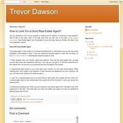 Trevor Dawson: How to Look For a Good Real Estate Agent?