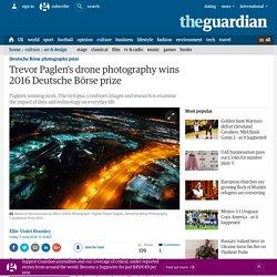 Trevor Paglen's drone photography wins 2016 Deutsche Börse prize