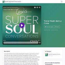 Trevor Noah: Born a Crime - Oprah's SuperSoul Conversations