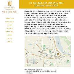 Vị trí đắc địa Imperia Sky Garden Minh Khai Hà Nội